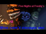 [SFM FNAF] Five Nights at Freddy's song.  You can't escape me