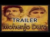 Mohenjo Daro Hindi Movie Trailer 2016,Mohenjo Daro Movie Trailer Ritich Roshan