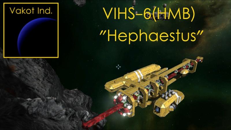 VIHS-6(HMB) Hephaestus