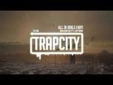ChildsPlay ft. Leftside - All Di Girls (VIP)