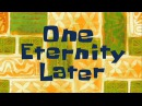 ONE ETERNITY LATER HD