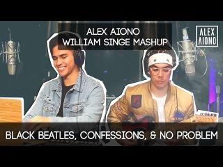 Black Beatles, Confessions, No Problem | Alex Aiono AND William Singe Mashup