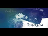 Wolf Kati - Tomorrow (official audio)
