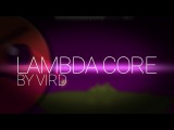 [HALF-LIFE IN GD] - Lambda Core - Vird - Geometry Dash