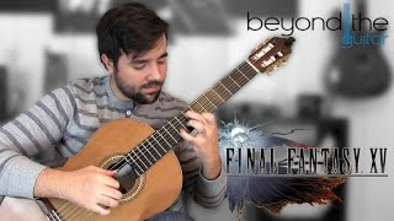 Final Fantasy XV Main Title Theme (Somnus) - Classical Guitar Cover