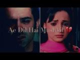 Arnav & Khushi VM - Ae Dil Hai Mushkil Song