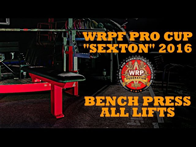 WRPF PRO CUP SEXTON 2016 / BENCH PRESS / ALL LIFTS