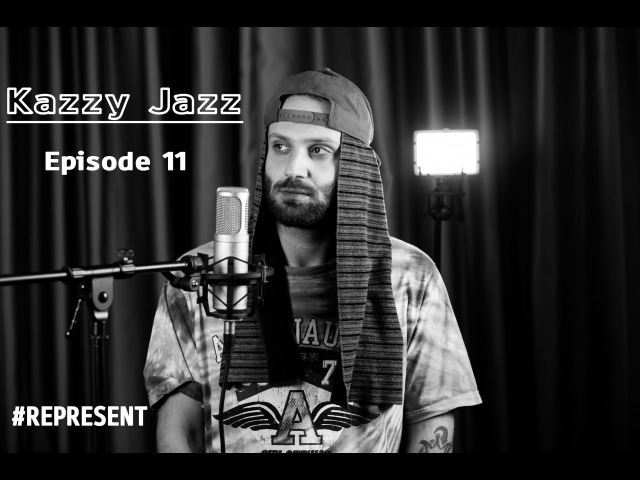 Represent Ep. 11 - Kazzy Jazz (prod. by HaruTune)