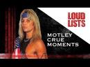 11 Unforgettable Motley Crue Moments