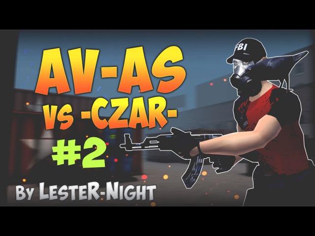 AV-AS vs -Czar-