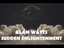 Alan Watts Sudden Enlightenment