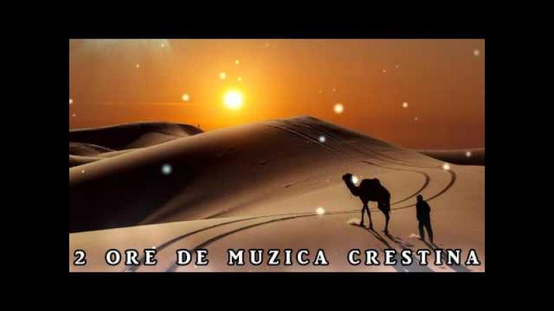 2 ORE DE MUZICA CRESTINA ... NOUA GENERATIE