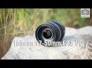 Tamron AF SP 17-50mm F2.8 VC XR Di II - Обзор Доступного Светосильного Зум-Объектива