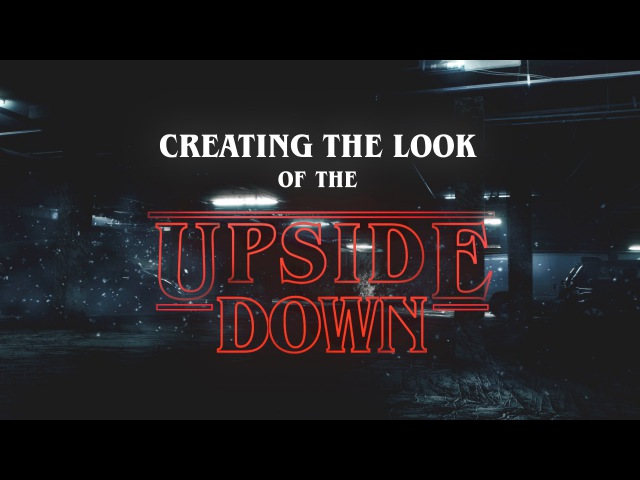 Creating the Upside Down Look (Stranger Things)