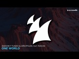 Swanky Tunes &amp Dropgun feat Raign - One World