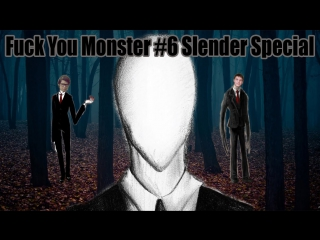 [Fuck You Monster] #6 Slender Special