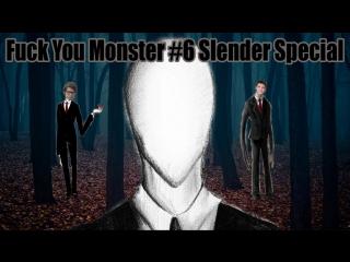[Fuck You Monster] #6 Slender Special