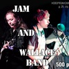 JAM и WALLACE BAND