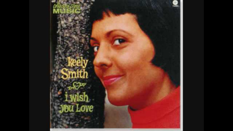 I Wish You Love Keely Smith