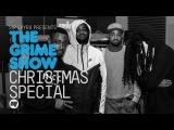 Grime Show Christmas Special with Teddy Bruckshot, K2, Elf Kid &amp DJ MakTen