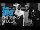 Grime Show Christmas Special with Teddy Bruckshot K2 Elf Kid DJ MakTen