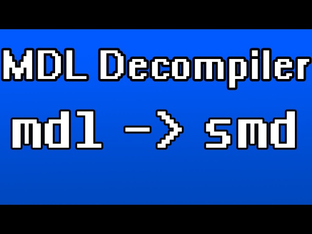 Convert MDL to SMD - No Errors! - MDL Decompiler (Dota 2, TF2, L4D2, GMod, HL2, Portal 2, etc.)