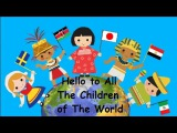 Hello to all the children of the world (edited version)