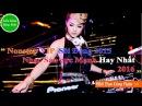 Liên Khúc Nhạc Trẻ Remix Hay Nhất - Nhạc Sôi Động Hot Nhất 2015 - Quẩy Cùng Girl Xinh