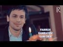 Farrux Xamrayev - Sani deb | Фаррух Хамраев - Сани деб