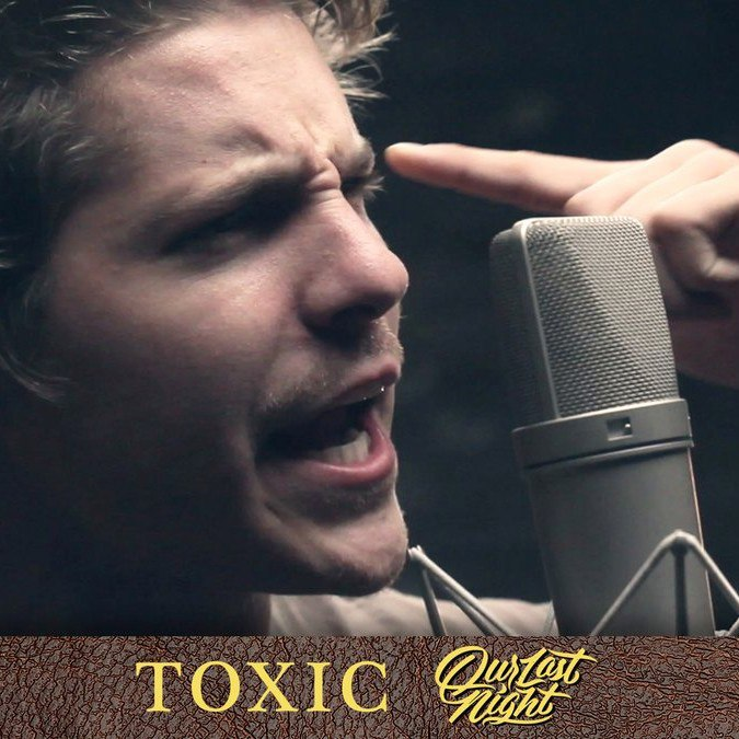 Our Last Night - Toxic (Britney Spears cover) [single] (2016)