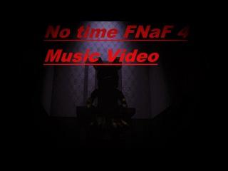 FNaF 4 Music Video I got No Time (SFM)