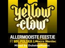 Yellow Claw - Allermooiste Feestje ft. Mr polska Mocro Maniac (Remix Songtekst)
