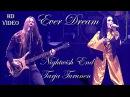 Призрак оперы / The Phantom of the Opera / Ever Dream - Nightwish End Tarja Turunen.