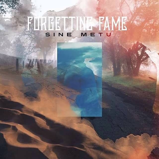 Forgetting Fame - Sine Metu [single] (2016)