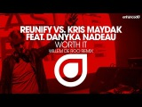 Reunify vs. Kris Maydak feat. Danyka Nadeau - Worth It (Willem de Roo Remix)
