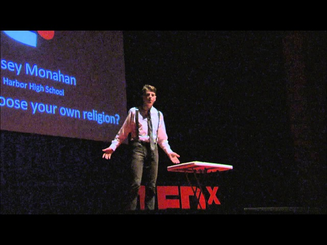 Why Not Choose Your Own Religion?: Casey Monahan at TEDxYouth@Watsonville 5/19/13