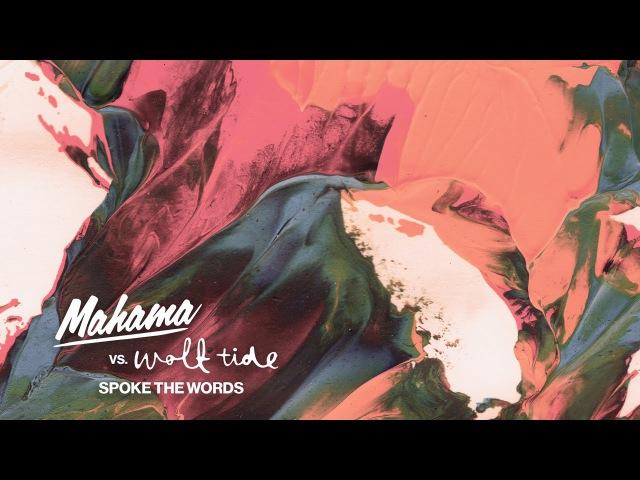 Mahama vs Wolf Tide Spoke The Words Radio Edit Cover Art