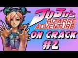 Jo Jo's Bizarre Adventure Crack Humor OMG ANIME WTF PT:2
