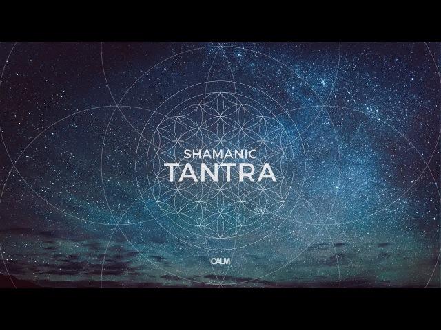 Slow Shamanic Tantra Music - Shamanic Drum Kalimba Meditation DMT release | Calm