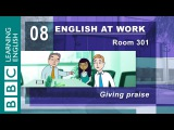 Saying 'well done!' - 08 - English at Work tells you how to give praise
