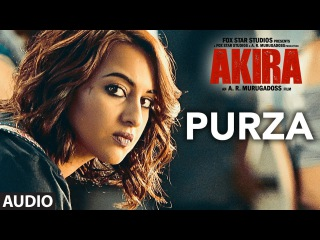 PURZA Full Song Audio | Akira | Arijit Singh | Sonakshi Sinha | Konkana Sen Sharma | Anurag Kashyap