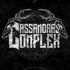 CASSANDRA'S COMPLEX (Single Out Now!)