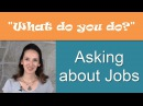 What do you do Asking about Jobs and Occupations in English