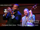 James Ross @ (Trumpeter) Sean Jones -