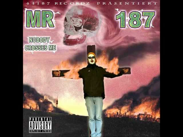 Mr 187 - Nobody Crosses Me (Album-Snippet)