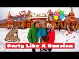 Party like a Russian - Путешествие по городам Золотого Кольца России