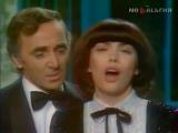 Мирей Матье и Шарль Азнавур - Une vie damour