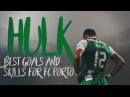 Hulk | Best Goals Skills for FC Porto | HD