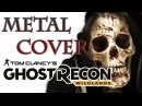 Tom Clancy's Ghost Recon: Wildlands OST MetalRock Cover