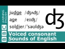 Say judge, age and soldier. Voiced Consonants. Pronunciation Tips. [dʒ]